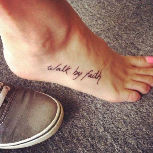 Walk by Faith Tattoo on Foot #Girl • Tattoo Ideas Zone