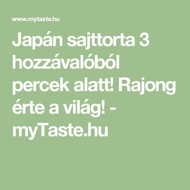 Japán sajttorta 3 hozzávalóból percek alatt! Rajong érte a világ! - myTaste.hu
