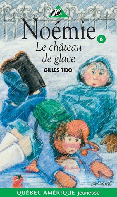 Noémie 06 - Le Château de glace, Gilles Tibo