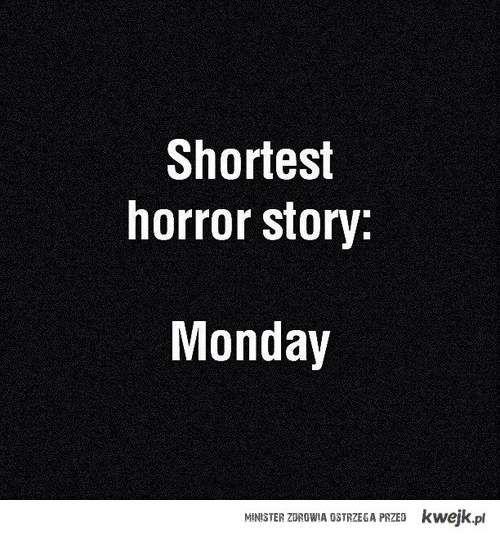 Too Funny !!! LOL Shortest Horror Story: Monday #monday #funny #lol