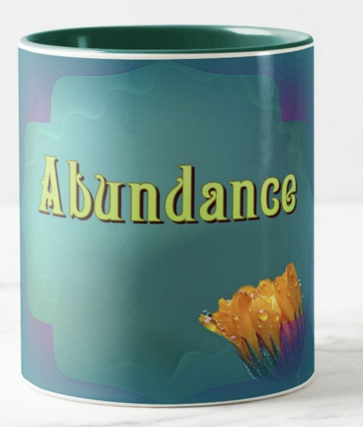 """I find the whole idea of abundance is very powerful. It's a good word to remind me to count my blessings and to see prosperity all around me. My motivation for putting these Power Words on Coffee mugs is to infuse the liquid in the mug with the creative vibrations that the word emits. You know what they say: """"The Law of Attraction is always in action!"""""""