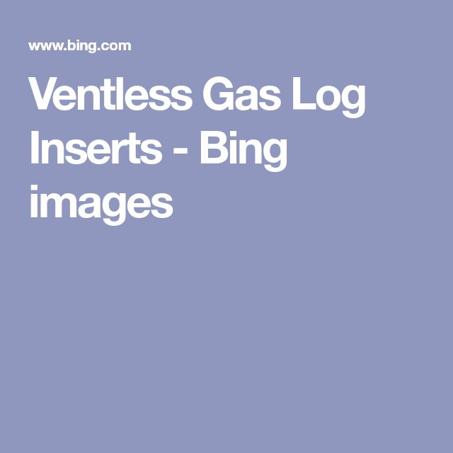 Ventless Gas Log Inserts - Bing images
