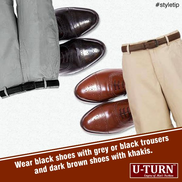 #StyleTip! Choose the right #Shoes to match your #Trousers.   www.uturnapparel.in