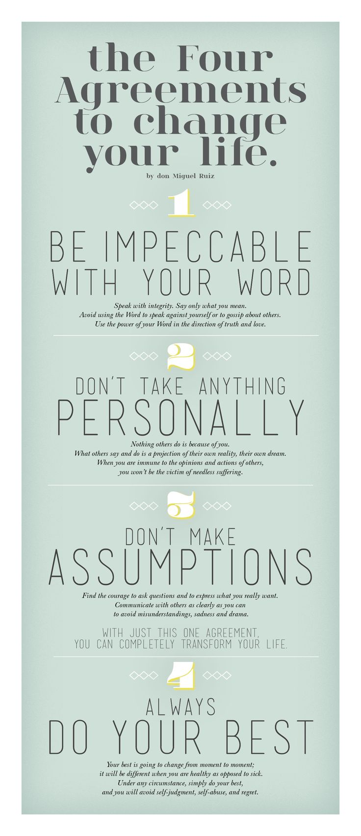 The Four Agreements http://www.goodreads.com/work/quotes/376130-the-four-agreements-a-practical-guide-to-personal-freedom-a-toltec-wis