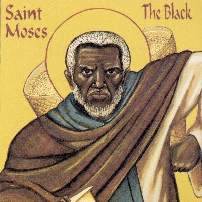 st moses the black - The saint of non-violence in a fierce sort of way