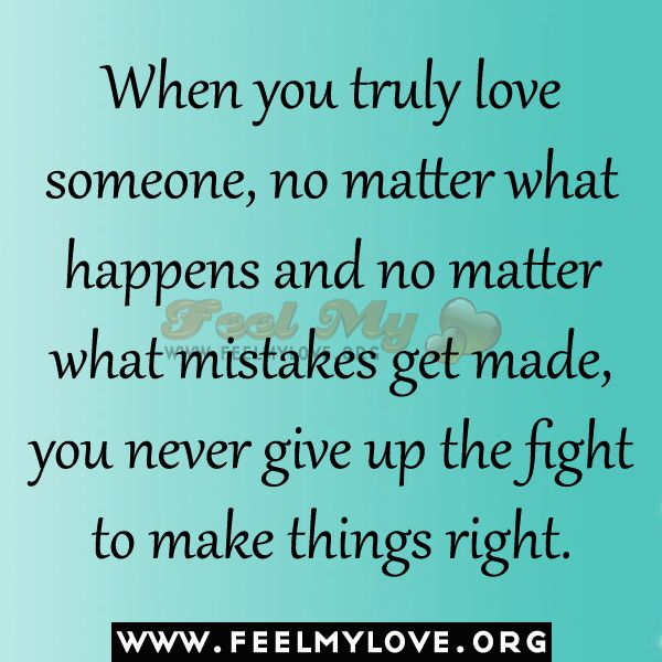 One Of Our Best The Most Never Give Up On Someone You Truly Love Quotes