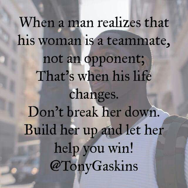 I Love You Quotes: Don't Break Her Down....build Her Up And Let Her Help You