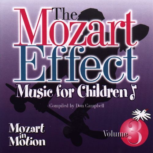The Mozart Effect, Vol. 3: Mozart in Motion [CD]