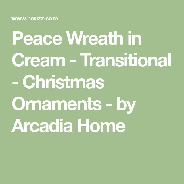 Peace Wreath in Cream - Transitional - Christmas Ornaments - by Arcadia Home
