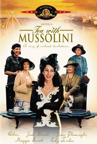 Tea With Mussolini...fabulous cast...wonderful story...