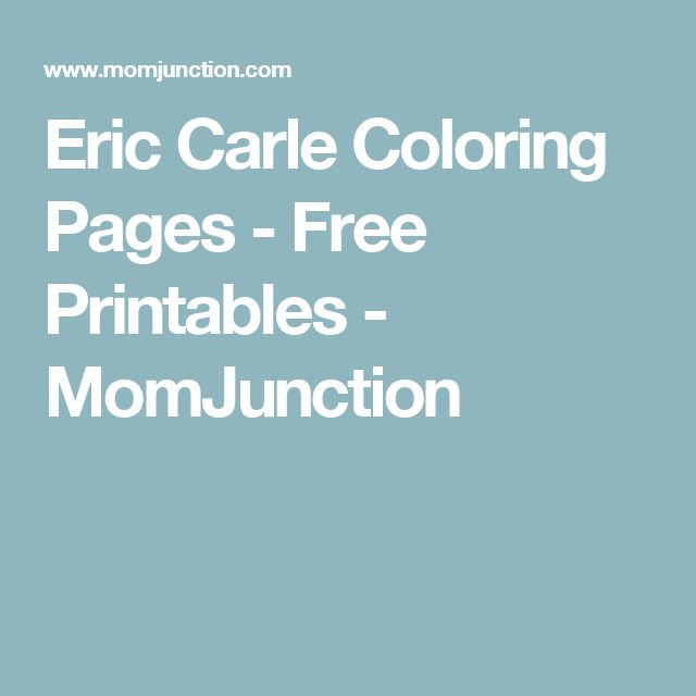 Eric Carle Coloring Pages - Free Printables - MomJunction
