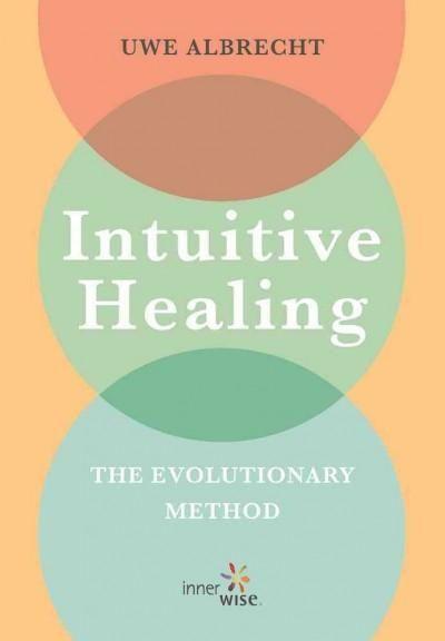 Intuitive Healing: The Evolutionary Method