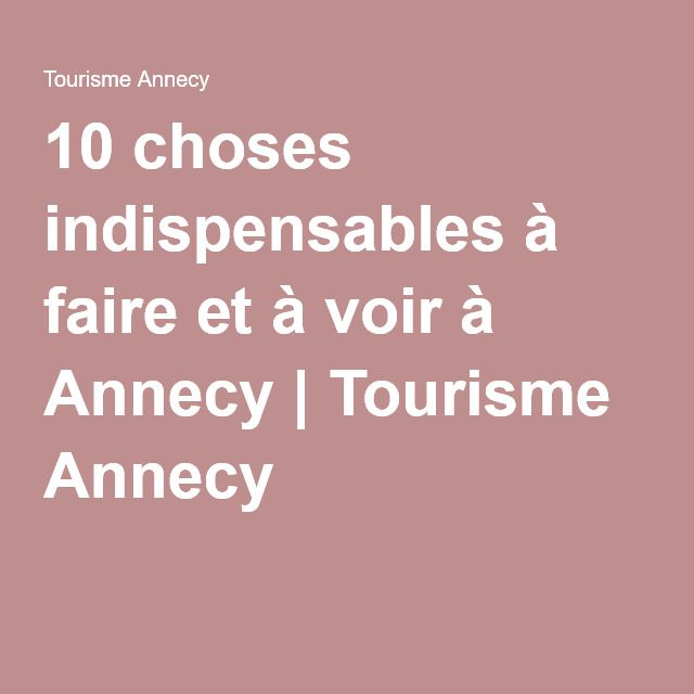 10 choses indispensables à faire et à voir à Annecy | Tourisme Annecy