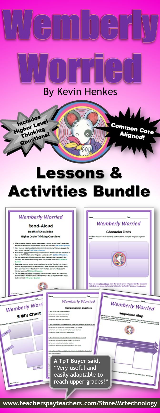 Wemberly worries about everything! Now this cute mouse has the biggest worry of all to overcome, the first day of school!  Bundle also uses Depth of Knowledge (DOK) multi-level activities to help students gather information and understand what they are reading. Activities include Blackline masters for lots of literacy skills.