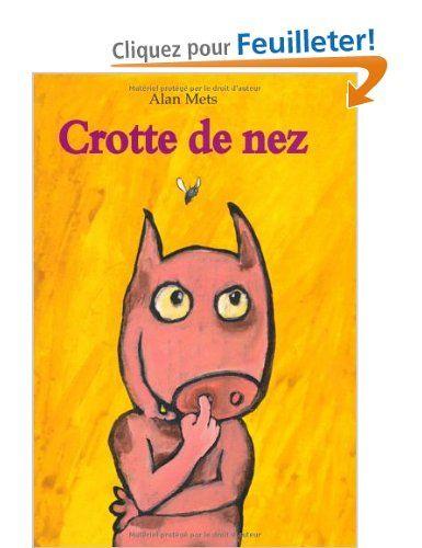 """Crotte de nez: Amazon.fr: Alan Mets: Livres Dans la même veine que les """"PITTAU & GERVAIS"""" (""""crotte"""", """"prout"""" ou """"pipi"""" etc...) Aborde les petits travers avec humour et morale: les travers ne définissent pas un individu de la même manière qu'une perfection apparente ne garantit pas une attitude saine. This book is in the same category than those of """"PITTAU & GERVAIS""""it talks about our littles bad habits with humour and gives a warning """"bad habits do not sum up one individual and good habits…"""
