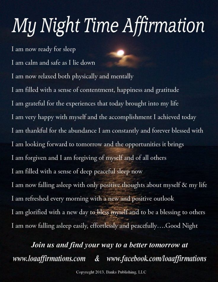 I am enjoying a restful sleep and will wake feeling refreshed, positive and ready for whatever the day brings.
