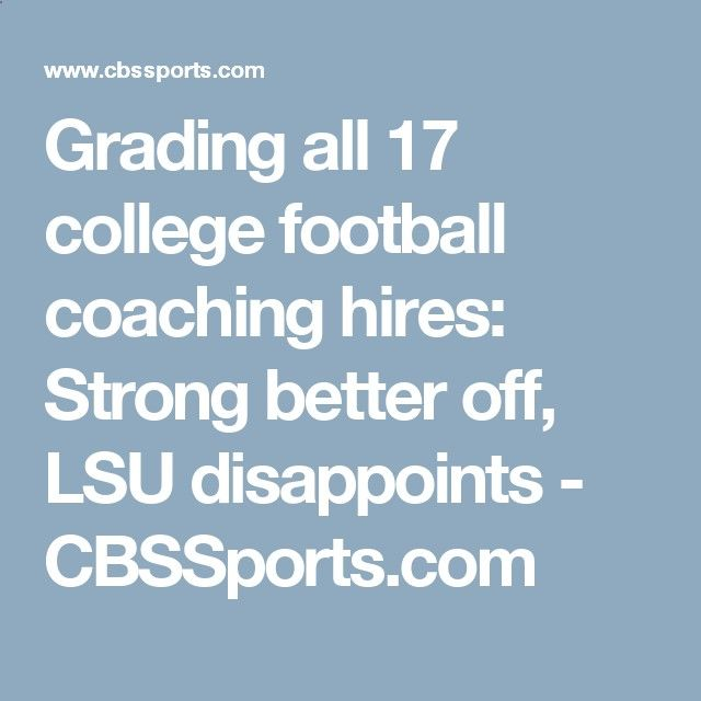 Grading all 17 college football coaching hires: Strong better off, LSU disappoints - CBSSports.com