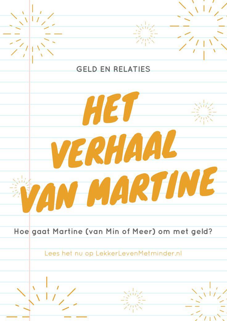 Martine van Min of Meer vertelt hoe zij omgaat met geld en relaties. Wat vindt zij belangrijk? En wat heeft ze door de jaren heen geleerd?
