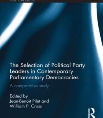 The Selection Of Political Party Leaders In Contemporary Parliamentary Democracies: A Comparative Study PDF