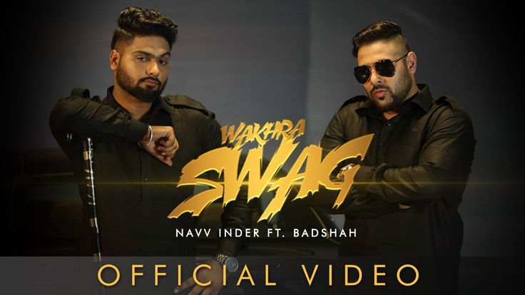 Wakhra Swag | Official Video | Navv Inder feat. Badshah | Latest Punjabi...