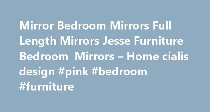Mirror Bedroom Mirrors Full Length Mirrors Jesse Furniture Bedroom Mirrors – Home cialis design #pink #bedroom #furniture http://bedroom.remmont.com/mirror-bedroom-mirrors-full-length-mirrors-jesse-furniture-bedroom-mirrors-home-cialis-design-pink-bedroom-furniture/  #bedroom mirror # Home Bedroom Bedroom Mirrors Mirror Bedroom Mirrors Full Length Mirrors Jesse Furniture Bedroom Mirrors Mirror Bedroom Mirrors Full Length Mirrors Jesse Furniture Bedroom Mirrors Mirror Bedroom Mirrors Full…