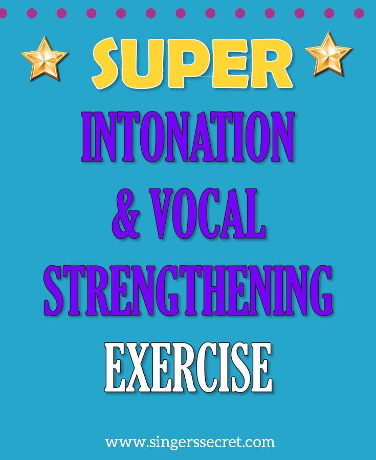 Super Intonation and Vocal Strengthening Exercise http://singerssecret.com/super-intonation-vocal-strengthening-exercise/