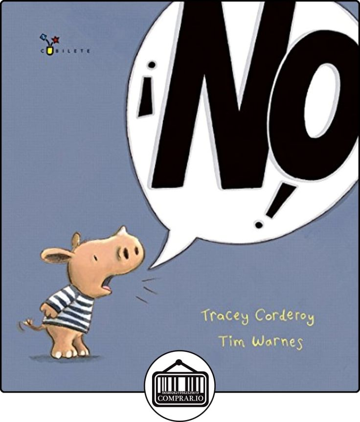 ¡No! (Castellano - A Partir De 3 Años - Álbumes - Cubilete) de Tracey Corderoy ✿ Libros infantiles y juveniles - (De 0 a 3 años) ✿