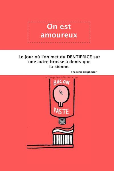 On est amoureux  Trouvez encore plus de citations et de dictons sur: http://www.atmosphere-citation.com/amour/dentifrice-brosse-a-dent.html?