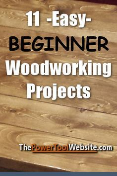 11 Easy Beginner Woodworking Projects