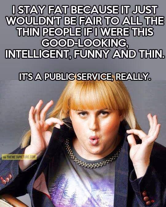 Nothing like a good Rebel Wilson quote to make you smile. <3