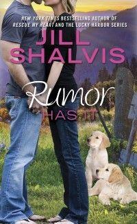 Rumor Has It by Jill Shalvis | Animal Magnetism, BK#4 | Publisher: Berkley | Publication Date: November 5, 2013 | http://jillshalvis.com | Contemporary Romance