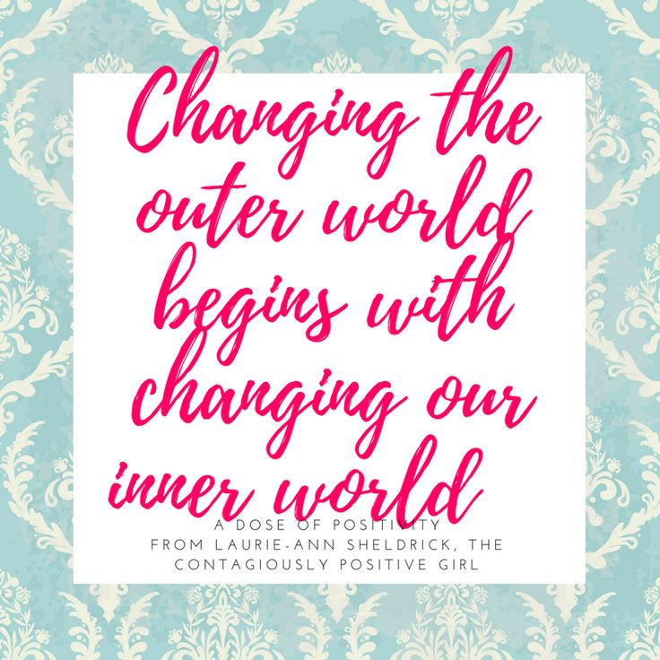 Changing the outer world begins with changing our inner world.