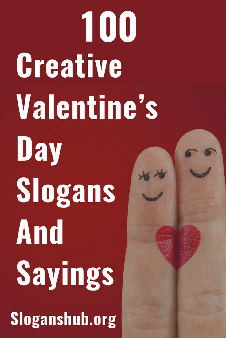 100 Creative Valentine's Day Slogans and Sayings #slogans #sayings #valentinesday #valentinesdaySlogans #valentinesdaySayings