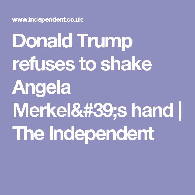 Donald Trump refuses to shake Angela Merkel's hand   The Independent