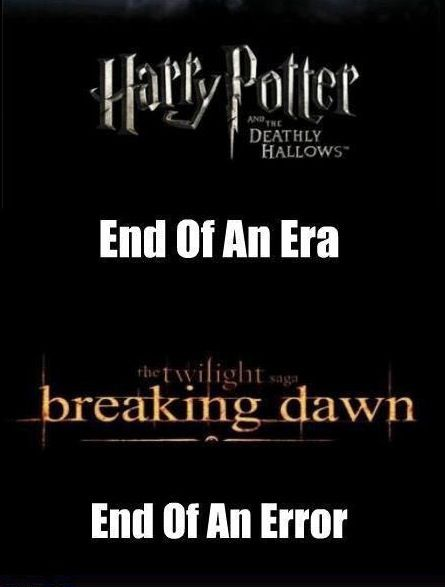 Harry Potter vs. Twilight. Harry Potter wins, Harry Potter always wins. After all this time? Always.