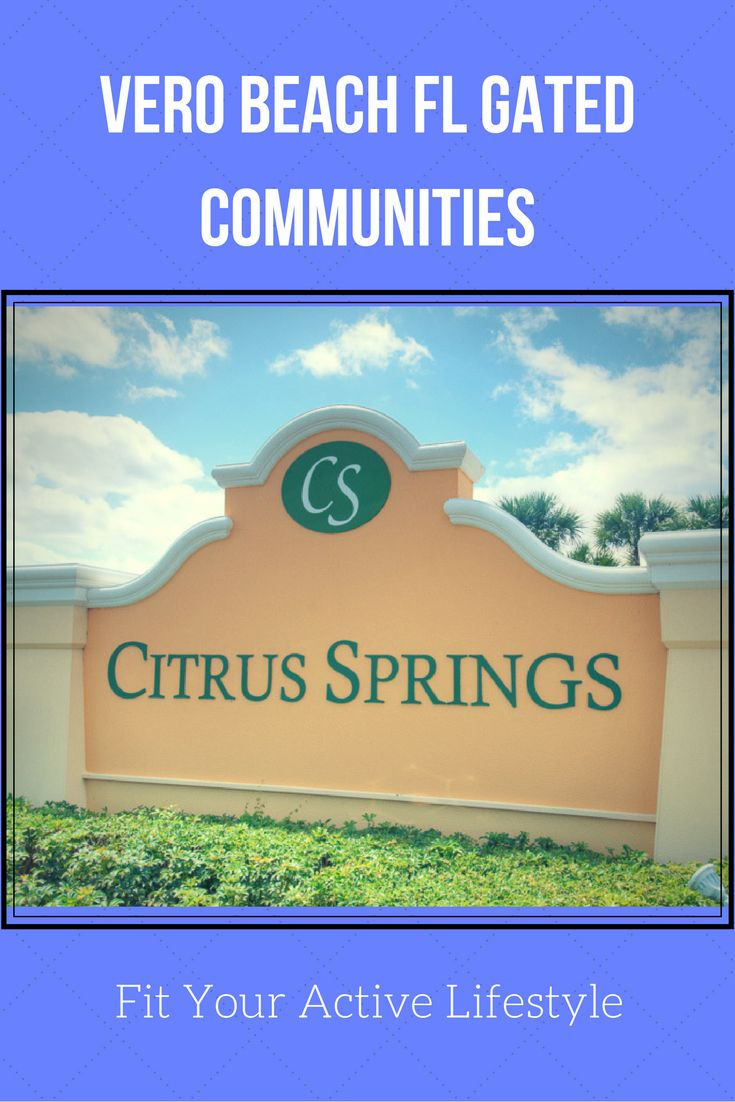 Vero Beach Fl Gated Communities Offer Plenty Of Amenities For An Active Lifestyle