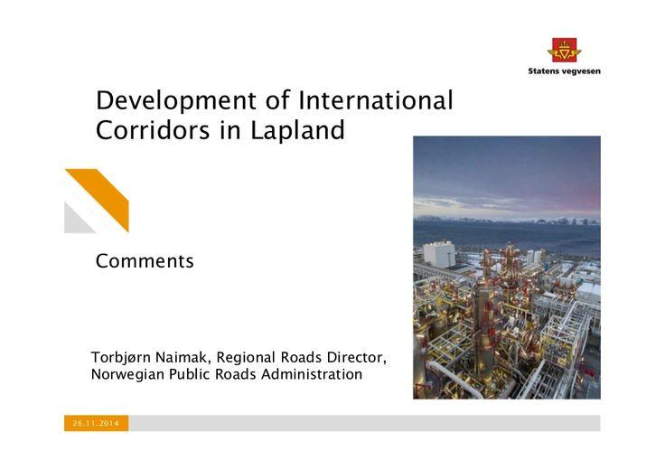 #NLC3 Northern Lights Corridor Seminar Presentation by Torbjorn Naimak Vegvesen Olos, Muonio 26.11.2014 by Katri Rantakokko via slideshare