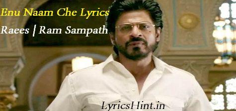 Enu Naam Che Lyrics – Raees | Ram Sampath #Raees #song #Lyrics #Music #Youtube
