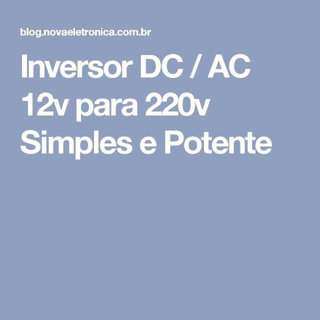 Inversor DC / AC 12v para 220v Simples e Potente