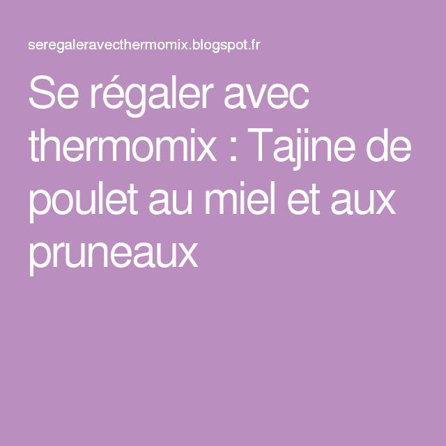 Se régaler avec thermomix : Tajine de poulet au miel et aux pruneaux