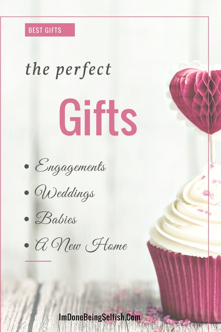 https://imdonebeingselfish.com/how-to-give-the-perfect-gift/ wedding gift. engagement gift, baby boy, baby girl, announcement, special occasion, new home