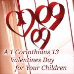 A 1 Corinthians 13 Valentines Day for Your Children