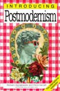"""Introducing Postmodernism by Richard Appignanesi: What is postmodernism? As we enter the 21st century, here is a graphic guide to the maddeningly enigmatic concept used to define our cultural condition. Postmodernism claims that """"modernity,"""" which grew from the Enlightenment, the Industrial Revolution and Marxism, has collapsed. We now live in..."""