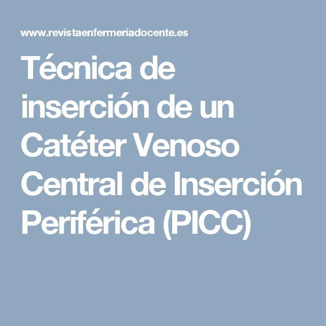 Técnica  de  inserción  de  un  Catéter  Venoso   Central de Inserción Periférica (PICC)