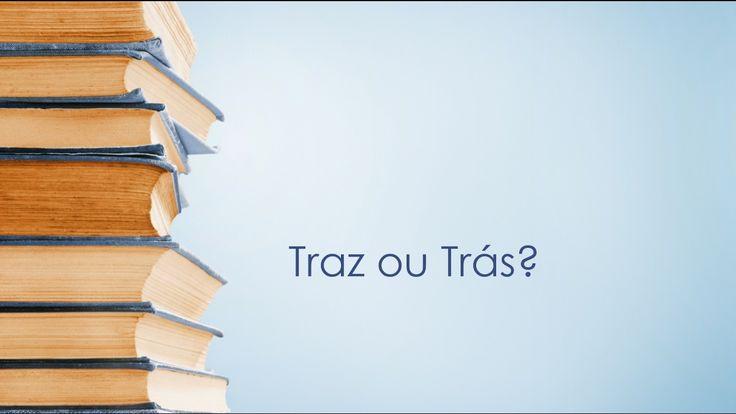 Dicas de Português: traz ou trás?