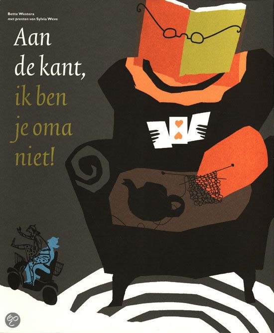 Aan de kant, ik ben je oma niet! It's a wonderful Dutch book, but even when your speaking a different language... wonderful illustrations!!  Zilveren penseel