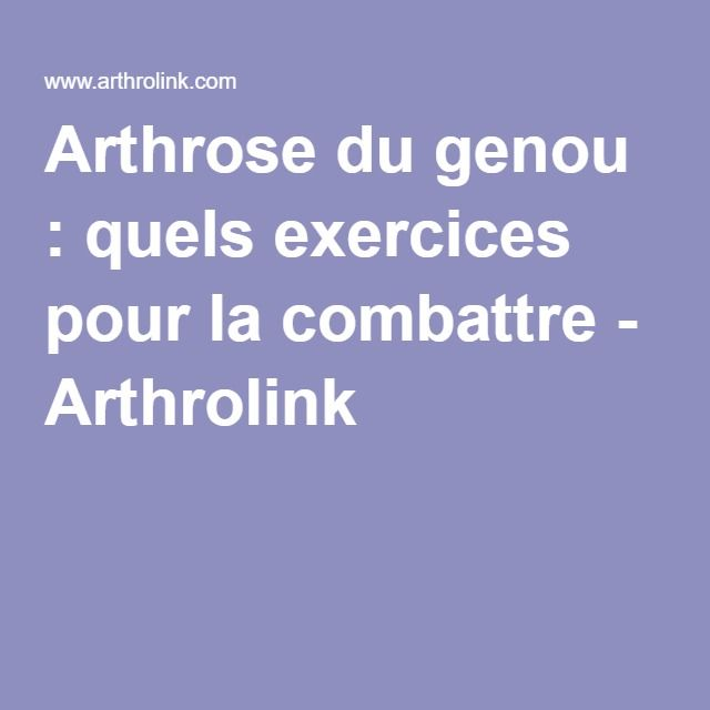 Arthrose du genou : quels exercices pour la combattre - Arthrolink