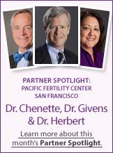 Get to know all 6 physicians of our November Partner Spotlight: Pacific Fertility Center of San Francisco!