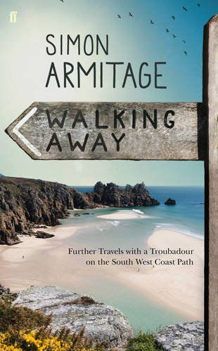 """""""Walking Away: Further Travels with a Troubadour on the South West Coast Path"""" by Simon Armitage"""