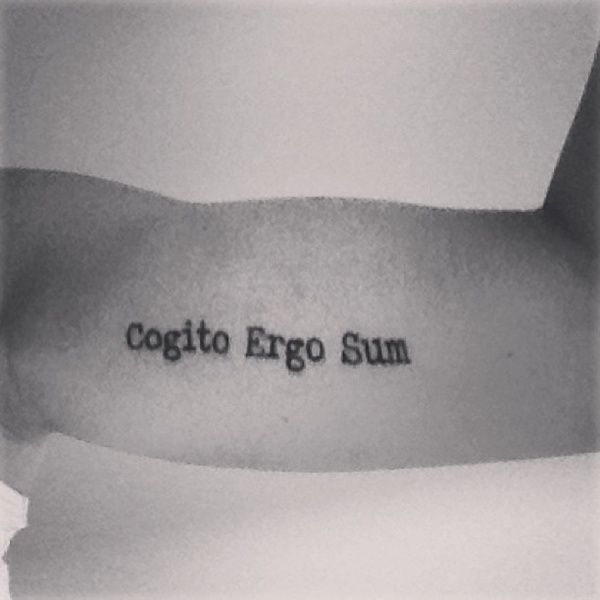 cogito ergo sum- I think therefore I am  30 Latin Quote Tattoo Ideas | http://www.barneyfrank.net/latin-quote-tattoo-ideas/